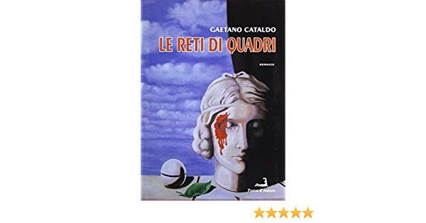 Le reti di Quadri di Gaetano Cataldo