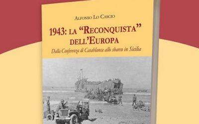 """SEGNALAZIONE LIBRARIA: 1943. la """"Reconquista"""" dell'Europa"""